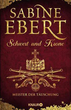 Sabine Ebert: Schwert und Krone. Cover: Knaur Verlag