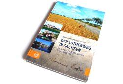 Bernd Görne, Andreas Schmidt: Der Lutherweg in Sachsen. Foto: Ralf Julke