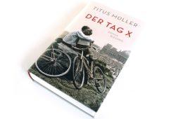 Titus Müller: Der Tag X. Foto: Ralf Julke