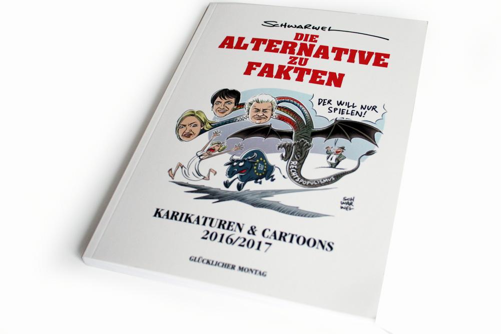 Schwarwel: Die Alternative zu Fakten. Foto: Ralf Julke