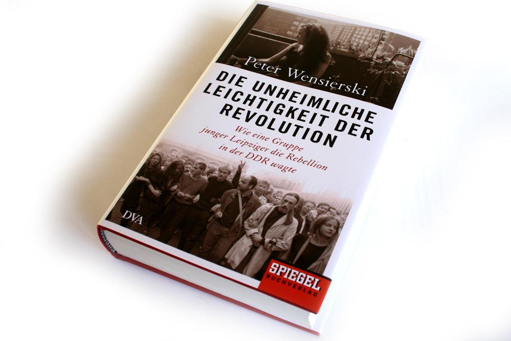 Peter Wensierski: Die unheimliche Leichtigkeit der Revolution. Foto: Ralf Julke