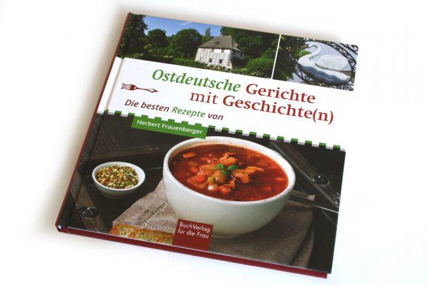 Herbert Frauenberger: Ostdeutsche Gerichte mit Geschichte(n). Foto: Ralf Julke
