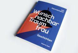Uli Hannemann: Wunschnachbar Traumfrau. Foto: Ralf Julke