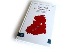 Wolfgang Ratzmann, Thomas A. Seidel (Hrsg.): Eine Insel im roten Meer. Foto: Ralf Julke