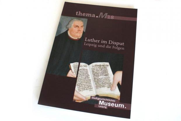 Luther im Disput. Leipzig und die Folgen. Foto: Ralf Julke