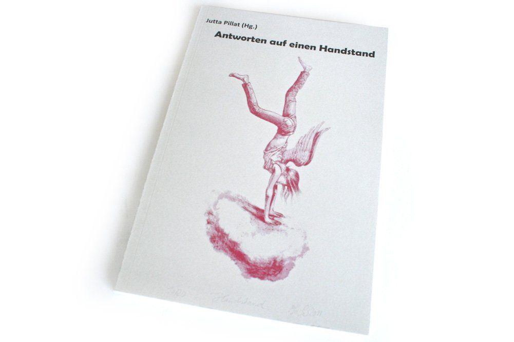 Jutta Pillat (Hrsg.): Antworten auf einen Handstand. Foto: Ralf Julke