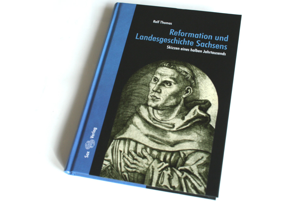 Ralf Thomas: Reformation und Landesgeschichte Sachsens. Foto: Ralf Julke