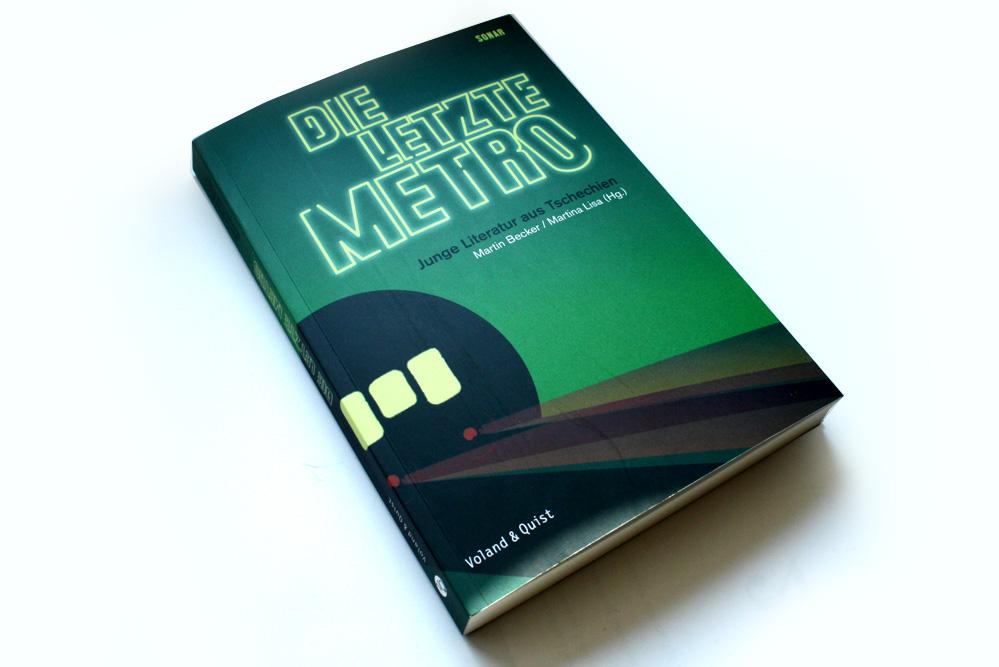Die letzte Metro. Junge Literatur aus Tschechien. Foto: Ralf Julke