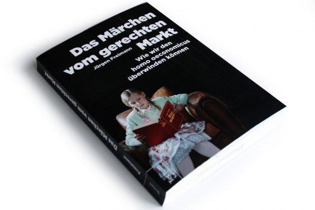 Jürgen Freimann: Das Märchen vom gerechten Markt. Foto: Ralf Julke
