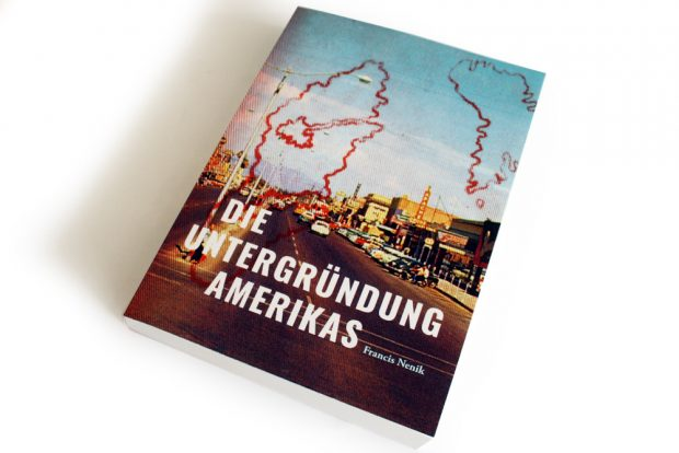 Francis Nenik: Die Untergründung Amerikas. Foto: Ralf Julke