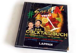 Oliver Kalkofe, Peter Rütten: SchleFaZ. Das Cocktailbuch. Foto: Ralf Julke