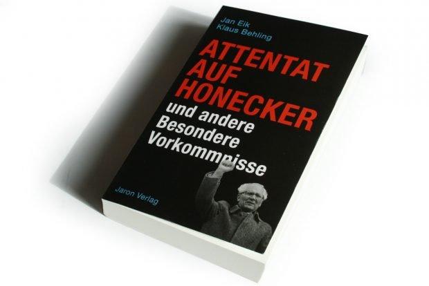 Jan Eik, Klaus Behling: Attentat auf Honecker und andere Besondere Vorkommnisse. Foto: Ralf Julke