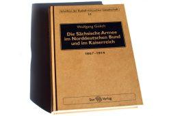 Wolfgang Gülich: Die Sächsische Armee im Norddeutschen Bund und im Kaiserreich. Foto: Ralf Julke