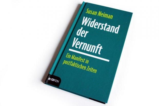 Susan Neiman: Widerstand der Vernunft. Foto: Ralf Julke
