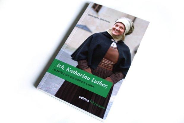 Christiane Dalichow: Ich, Katharina Luther. Foto: Ralf Julke