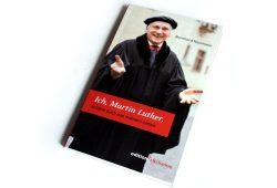 Bernhard Naumann: Ich, Martin Luther ... Foto: Ralf Julke