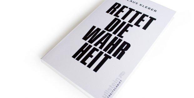 Claus Kleber: Rettet die Wahrheit. Foto: Ralf Julke