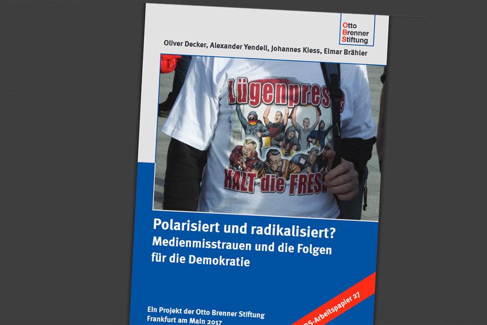 Polarisiert und radikalisiert? Medienmisstrauen und die Folgen für die Demokratie. Cover: Otto-Brenner-Stiftung