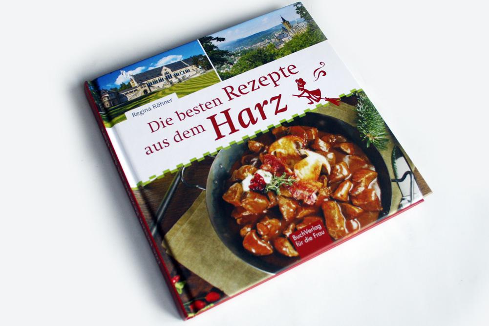 Regina Röhner: Die besten Rezepte aus dem Harz. Foto: Ralf Julke