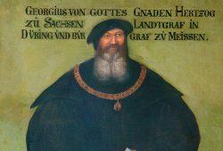 Georg der Bärtige (1471-1539), Herzog von Sachsen 1500-1539. Foto: Ch. Sandig