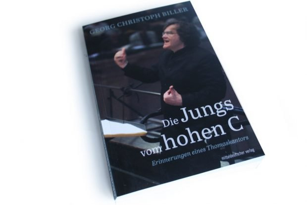 Georg Christoph Biller: Die Jungs vom hohen C. Foto: Ralf Julke