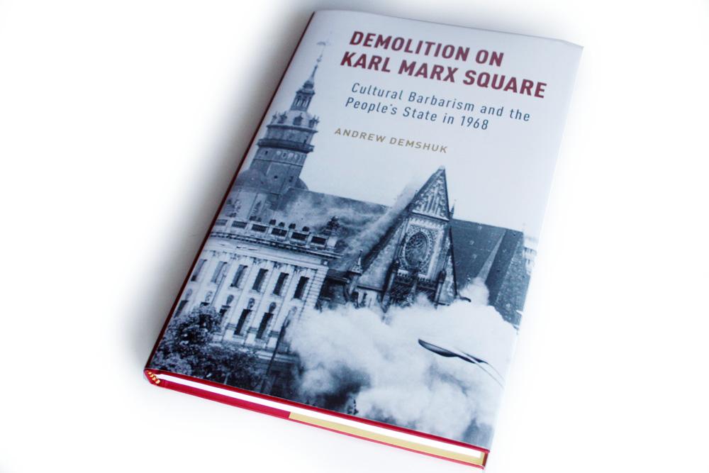 Andrew Demshuk: Demolition on Karl Marx Square. Foto: Ralf Julke