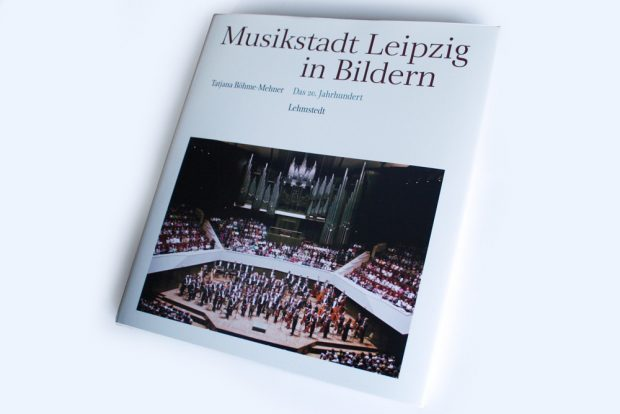 Tatjana Böhme-Mehnert: Musikstadt Leipzig in Bildern. Das 20. Jahrhundert. Foto: Ralf Julke
