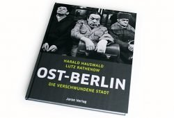 Harald Hauswald, Lutz Rathenow: Ost-Berlin. Foto: Ralf Julke