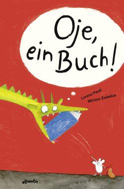 Lorenz Pauli, Miriam Zedelius: Oje, ein Buch! Cover: Orell Füssli Verlag