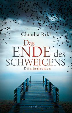 Claudia Rikl: Das Ende des Schweigens. Cover: Kindler Verlag