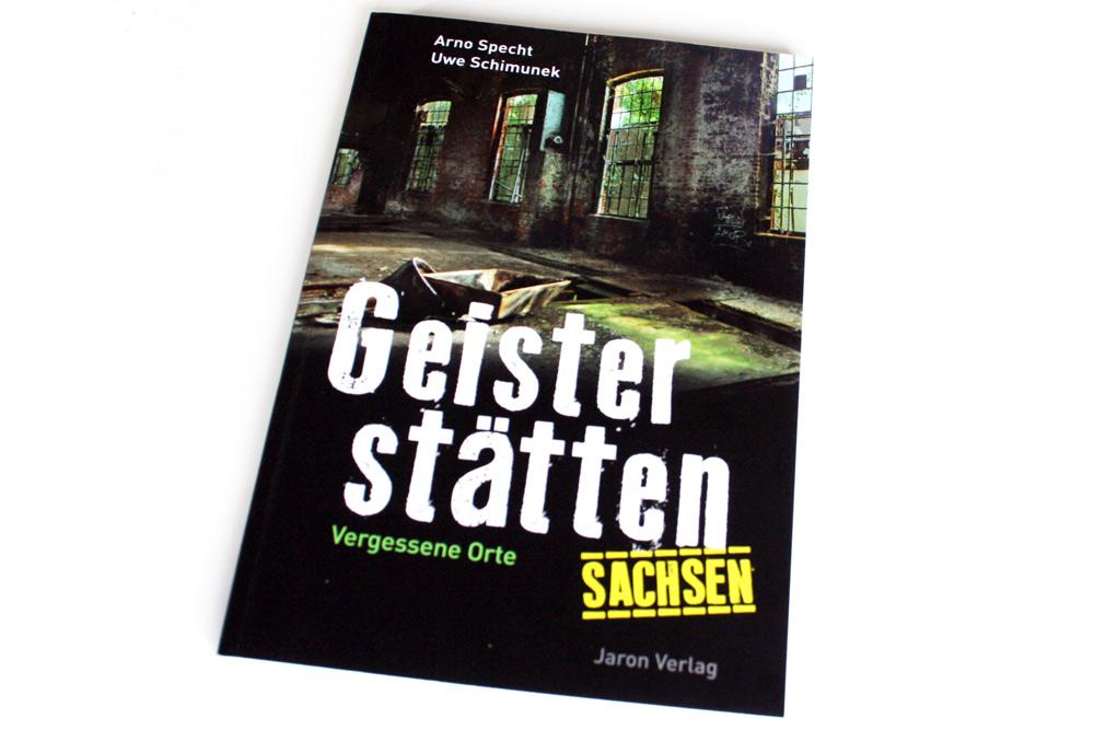 Arno Specht, Uwe Schimunek: Geisterstätten Sachsen. Foto: Ralf Julke