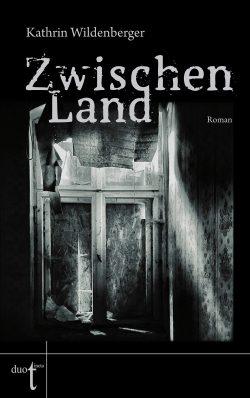 Kathrin Wildenberger: Zwischenland. Cover: Verlag duotincta