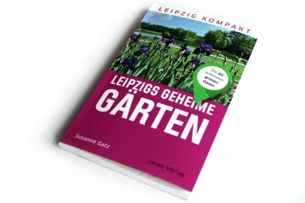 Susanne Gatz: Leipzigs geheime Gärten. Foto: Ralf Julke