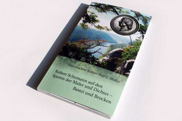 Hans Joachim Köhler, Ralf C. Müller: Robert Schumann auf den Spuren der Maler und Dichter - Bastei und Brocken. Foto: Ralf Julke