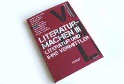 Literaturmachen III. Literatur und ihre Vermittler. Foto: Ralf Julke