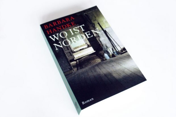 Barbara Handke: Wo ist Norden. Foto: Ralf Julke