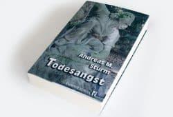 Andreas M. Sturm: Todesangst. Foto: Ralf Julke