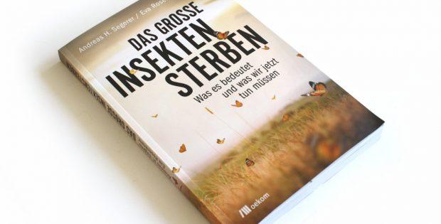 Andreas H. Segerer, Eva Rosenkranz: Das große Insektensterben. Foto: Ralf Julke