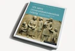 Wieland Kiess (Hrsg.): 125 Jahre Universitätskinderklinik Leipzig. Foto: Ralf Julke
