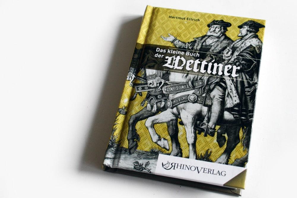 Hartmut Ellrich: Das kleine Buch der Wettiner. Foto: Ralf Julke