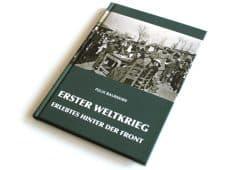 Felix Baumann: Erster Weltkrieg. Erlebtes hinter der Front. Foto: Ralf Julke