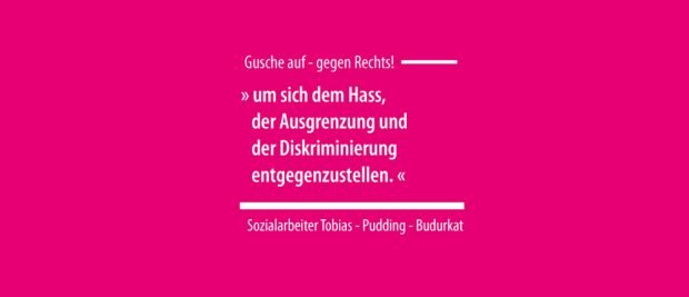 Statement von Tobias - Pudding - Budurkat. Grafik: Gusche auf - gegen Rechts!