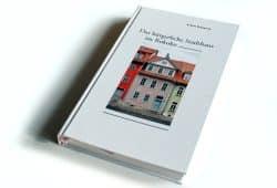 Achim Ilchmann: Das bürgerliche Stadthaus im Rokoko. Foto: Ralf Julke