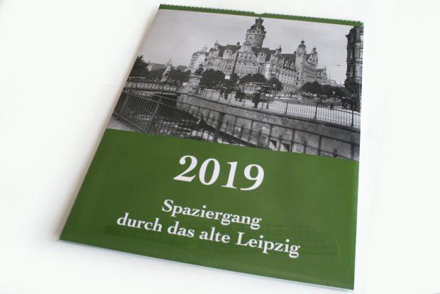 Der neue historische Leipzig-Kalender für 2019. Foto: Ralf Julke