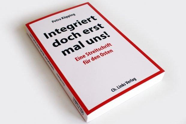 Petra Köppings Streitschrift: Integriert doch erst mal uns! Foto: Ralf Julke