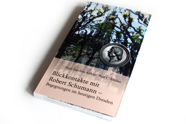 Hans Joachim Köhler, Ralf C. Müller: Blickkontakte mit Robert Schumann. Begegnungen im heutigen Dresden. Foto: Ralf Julke