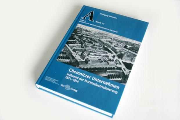 Wolfgang Uhlmann: Chemnitzer Unternehmen während der Hochindustrialisierung. Foto: Ralf Julke