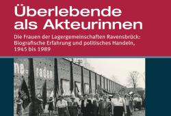 Cover Henning Fischer, Überlebende als Akteurinnen. Quelle: Gedenkstätte für Zwangsarbeit Leipzig