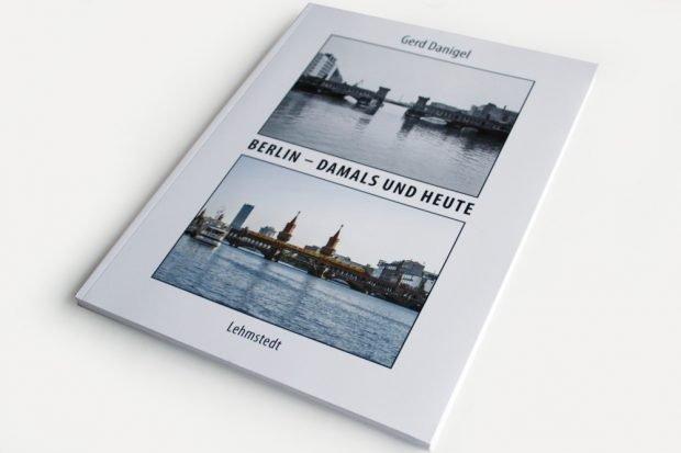 Gerd Danigel: Berlin - damals und heute. Foto: Ralf Julke