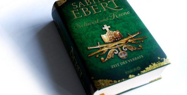 Sabine Ebert: Schwert und Krone. Zeit des Verrats. Foto: Ralf Julke